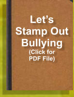 Let's Stamp Out Bullying (Click for PDF File)